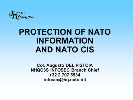 PROTECTION OF NATO INFORMATION AND NATO CIS Col