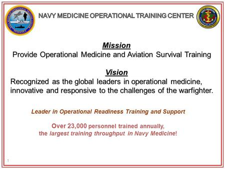 1 Mission Provide Operational Medicine and Aviation Survival Training Provide Operational Medicine and Aviation Survival Training Vision Recognized as.