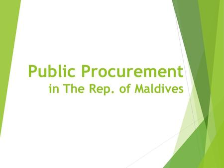 Public Procurement in The Rep. of Maldives