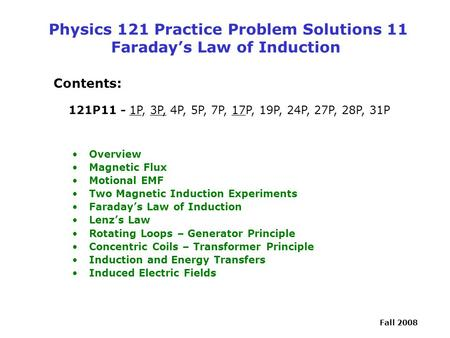 Physics 121 Practice Problem Solutions 11 Faraday's Law of Induction