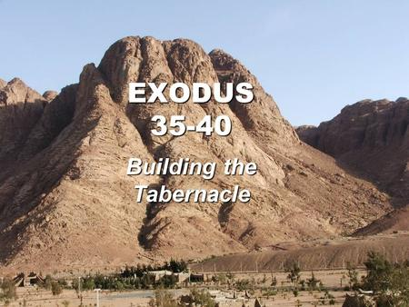 EXODUS 35-40 Building the Tabernacle. Tabernacle built; God enters (35-40) Israel rebels (32-34) Commands for building Tabernacle (19-24) Covenant Laws.