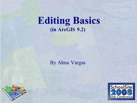 Editing Basics (in ArcGIS 9.2) By Alma Vargas. Levels of Desktop ArcGIS Arc View Version that most clients will use The version that this session will.
