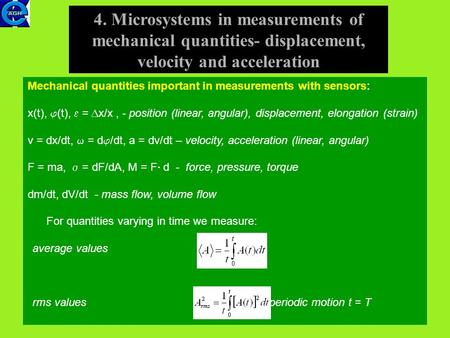 4. Microsystems in measurements of mechanical quantities- displacement, velocity and acceleration Mechanical quantities important in measurements with.