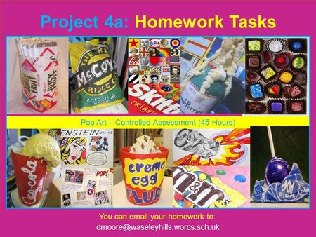 Line through a Scraper Board In this project… Project 4a: Homework Tasks You can  your homework to: Pop Art – Controlled.