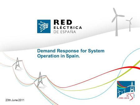 Demand Response for System Operation in Spain. 23th June 2011.