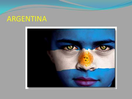 ARGENTINA. Argentina is located in the American Continent.