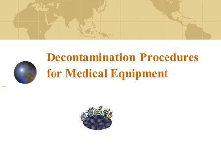 Decontamination Procedures for Medical Equipment.