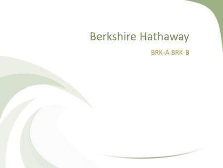 Berkshire Hathaway BRK-A BRK-B. Warren Buffet Arguably the most famous Value Investor Age 79 Influenced by Benjamin Graham Looks at the Underlying investment.
