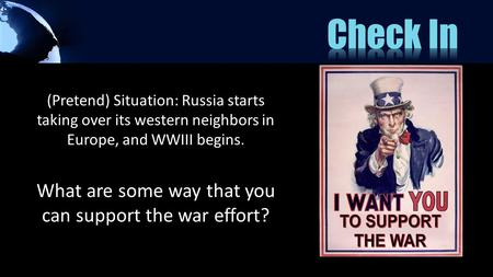 (Pretend) Situation: Russia starts taking over its western neighbors in Europe, and WWIII begins. What are some way that you can support the war effort?