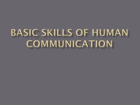 Basic skills of human communication
