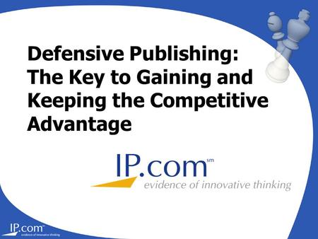 Defensive Publishing: The Key to Gaining and Keeping the Competitive Advantage.
