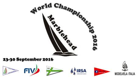 23-30 September 2016. GENERAL INFORMATION The application is for the 2016 World Championship. The class of race is Marblehead. The dates for championship.