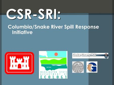 CSR-SRI: Columbia/Snake River Spill Response Initiative.