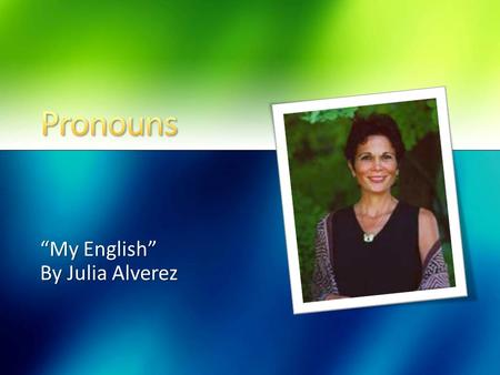 """My English"" By Julia Alverez"