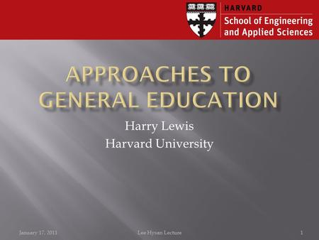 Harry Lewis Harvard University January 17, 20111Lee Hysan Lecture.
