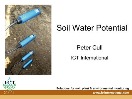 Soil Water Potential Peter Cull ICT International.