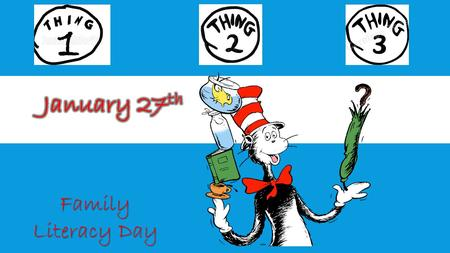 Family Literacy Day. Why fit in when you were born to stand out? Dr Seuss.