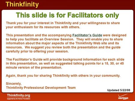 Thank you for your interest in Thinkfinity and your willingness to share your enthusiasm for its resources with others. This presentation and the accompanying.