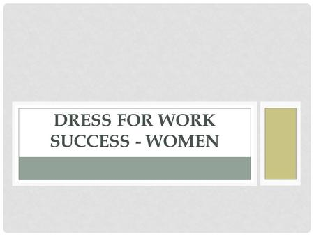 DRESS FOR WORK SUCCESS - WOMEN. APK Not knowing what to wear to an event.