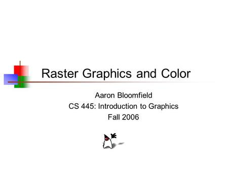 Raster Graphics and Color