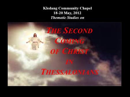 Kledang Community Chapel 18-20 May, 2012 Thematic Studies on Fri. 18 May8.00p.m. – 10.00p.m. I. Basic Rules in Interpreting Scripture & Prophecy Sat. 19.
