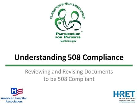 Understanding 508 Compliance Reviewing and Revising Documents to be 508 Compliant.