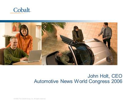 John Holt, CEO Automotive News World Congress 2006.