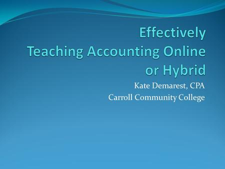 Effectively Teaching Accounting Online or Hybrid