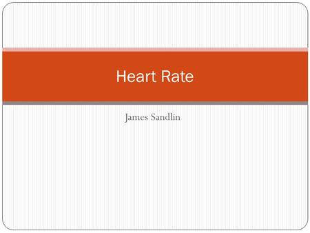 James Sandlin Heart Rate. Reasons to Check Your Heart Rate Knowledge about your heart rate can help you monitor your fitness level. Can help you spot.