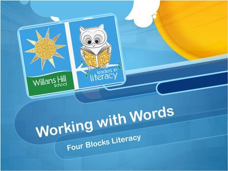 "Working with Words Four Blocks Literacy. ""Teachers are focused primarily on systematically teaching children the skills they need to read individual words."""