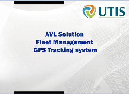 Introduction to UTIS AVL Solution Fleet Management GPS Tracking system.