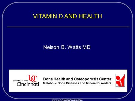<strong>VITAMIN</strong> D AND HEALTH Nelson B. Watts MD