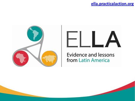 Ella.practicalaction.org. Learn,Share,Network. ella.practicalaction.org.