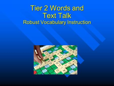Tier 2 Words and Text Talk Robust Vocabulary Instruction.