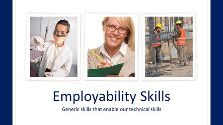 Generic skills that enable our technical skills