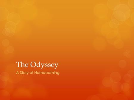 The Odyssey A Story of Homecoming.