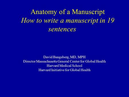 Anatomy of a Manuscript How to write a manuscript in 19 sentences