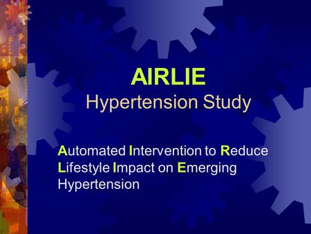 AIRLIE Hypertension Study Automated Intervention to Reduce Lifestyle Impact on Emerging Hypertension.