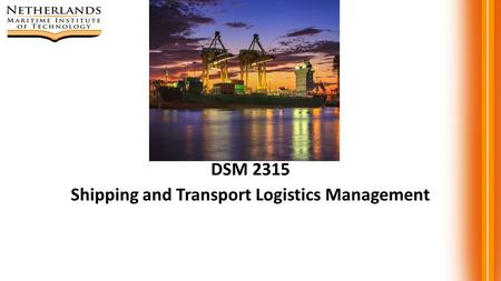 DSM 2315 Shipping and Transport Logistics Management.