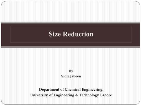 Size Reduction Department of Chemical Engineering,