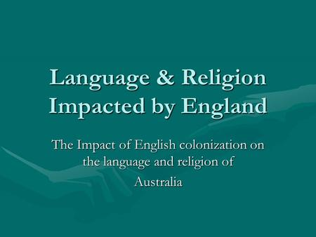 Language & Religion Impacted by England