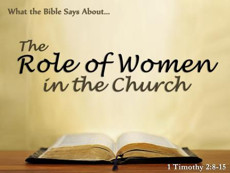 Significant Realities Men and women are different Men and women are equal –In regard to God's love (1 John 4:7-19) –In regard to God's salvation (Gal.
