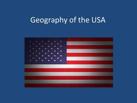 Geography of the USA. Basic info LOCATION: North America continent OFFICIAL NAME: United States of America GOVERNMENT: Federal presidential republic NUMBER.