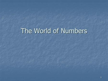 1 The World of Numbers. 2 Introducing Numbers! The purpose of this slideshow it to reintroduce you to the world of numbers The purpose of this slideshow.