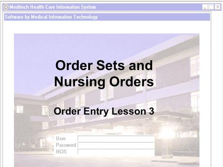 Order Sets and Nursing Orders
