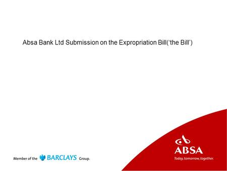 Absa Bank Ltd Submission on the Expropriation Bill('the Bill')
