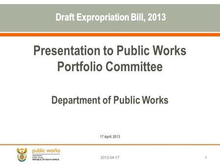 Presentation to Public Works Portfolio Committee Department of Public Works 17 April 2013 12013-04-17.