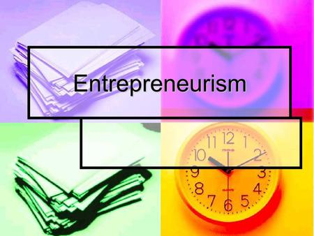 Entrepreneurism. What is an entrepreneur? A person who organizes, manages, and assumes the risks of a business or enterprise. A person who organizes,