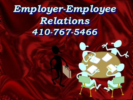 Employer-Employee Relations 410-767-5466 Improving Employee's Performance Counseling.
