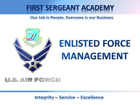 Overview  Objective  Personnel Life Cycle  Employing Force Management  Assignments with ANG  Responsibilities  Unit and Career Survival.